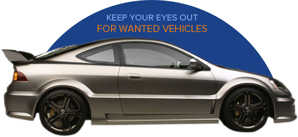 Keep your eyes out for wanted vehicles